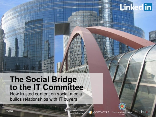 The Social Bridge to the IT Committee How trusted content on social media builds relationships with IT buyers France  Comm...