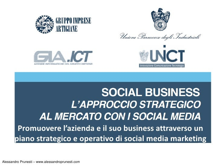 Promuovere l'azienda e il suo business attraverso un       piano strategico e operativo di social media marketingAlessandr...