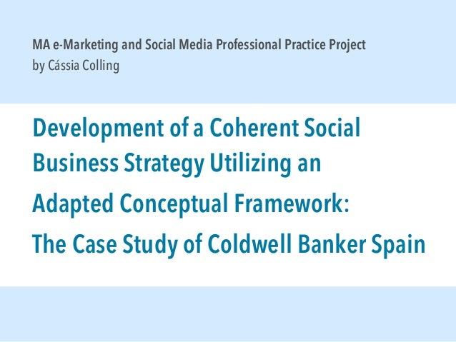MA e-Marketing and Social Media Professional Practice Project by Cássia Colling  Development of a Coherent Social Business...