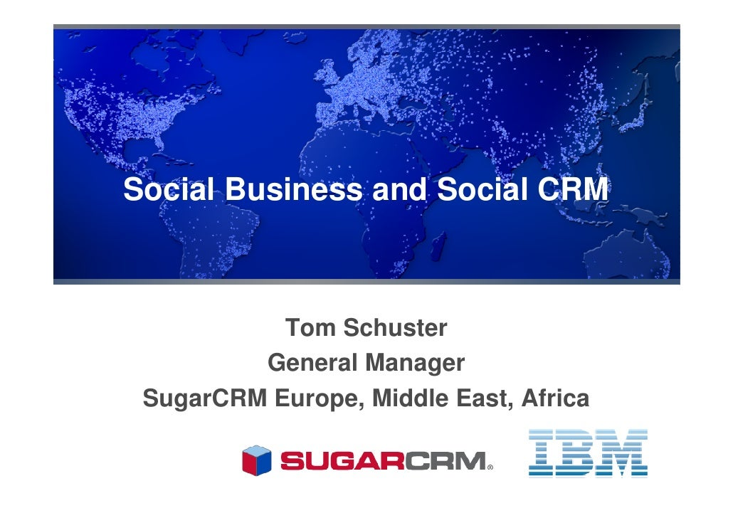 Social Business And Social Crm With Ibm And Sugarcrm 2011