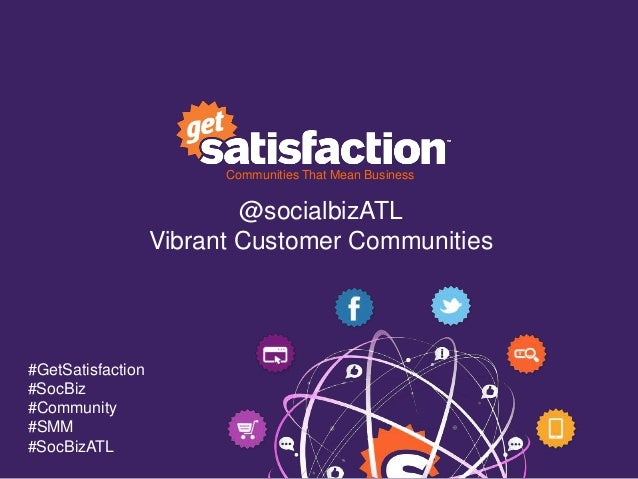 Communities That Mean Business                           @socialbizATL                   Vibrant Customer Communities#GetS...