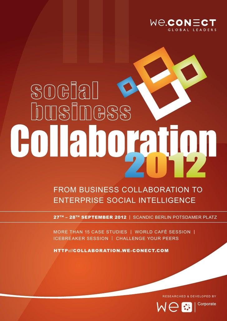From Business Collaboration toEnterprise Social Intelligence27th – 28th September 2012 | Scandic Berlin Potsdamer PlatzMor...