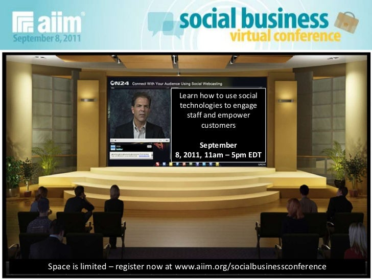 Social Business<br />Virtual Conference<br />Learn how to use social technologies to engage staff and empower customers<br...