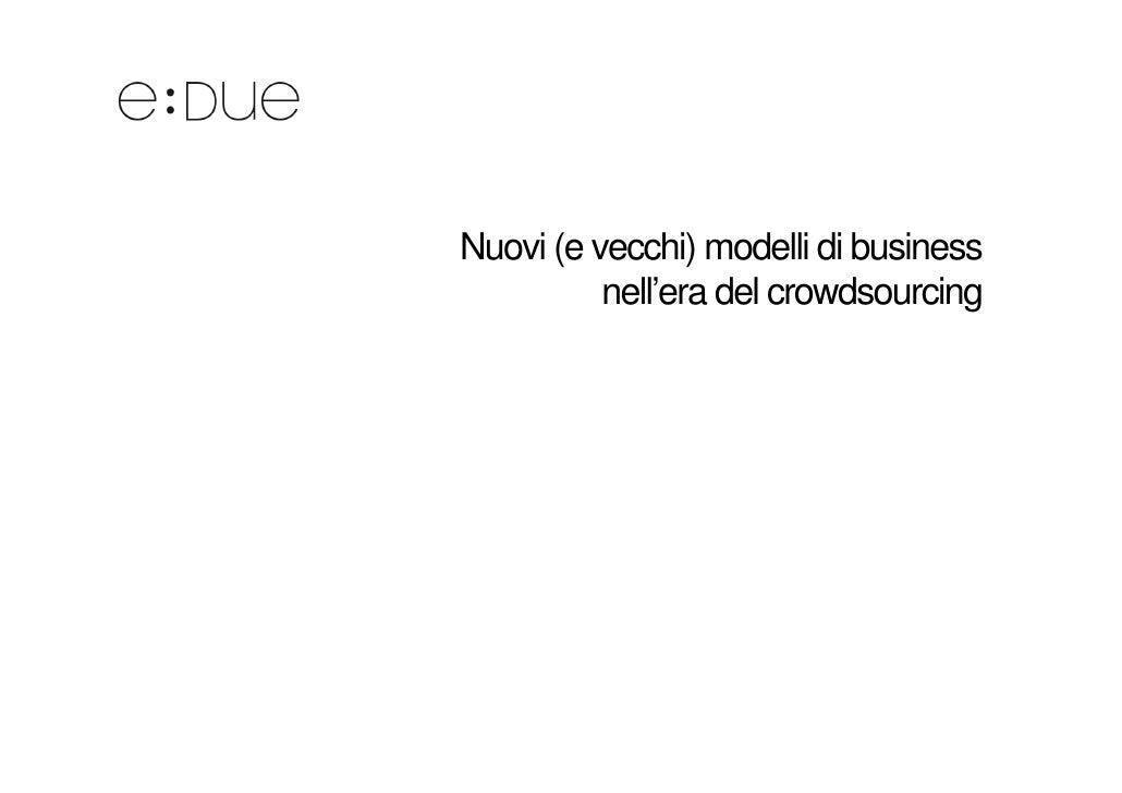 Nuovi (e vecchi) modelli di business          nell'era del crowdsourcing                                   g