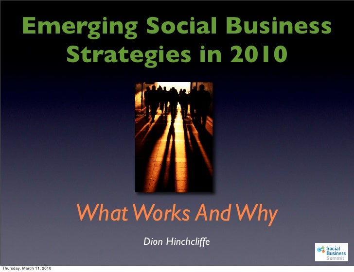 Emerging Social Business            Strategies in 2010                                What Works And Why                  ...