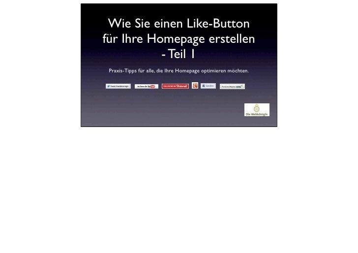 Wie Sie einen Like-Buttonfür Ihre Homepage erstellen           - Teil 1 Praxis-Tipps für alle, die Ihre Homepage optimiere...