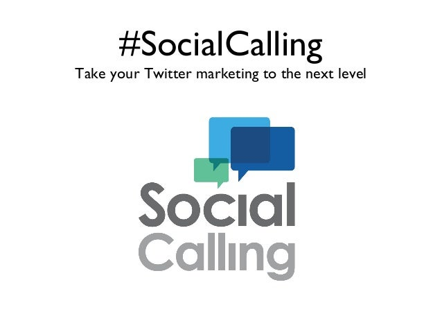#SocialCalling Take your Twitter marketing to the next level
