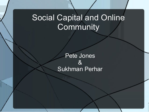 Social capital and online community