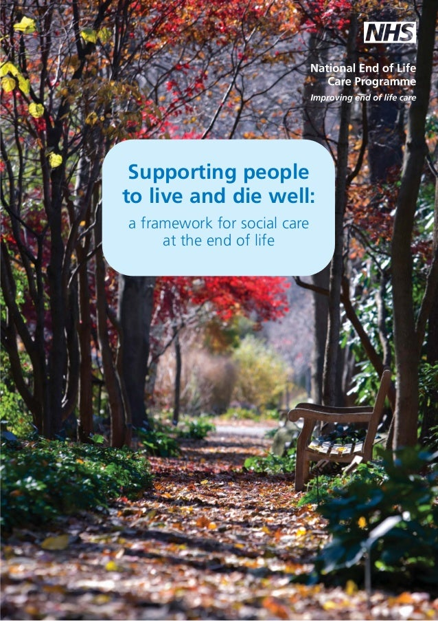 Supporting people to live and die well: a framework for social care at the end of life