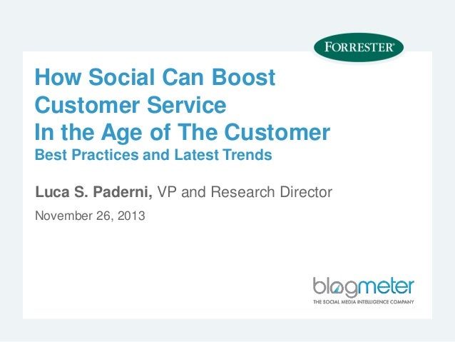 How Social Can Boost Customer Service In the Age of The Customer Best Practices and Latest Trends  Luca S. Paderni, VP and...