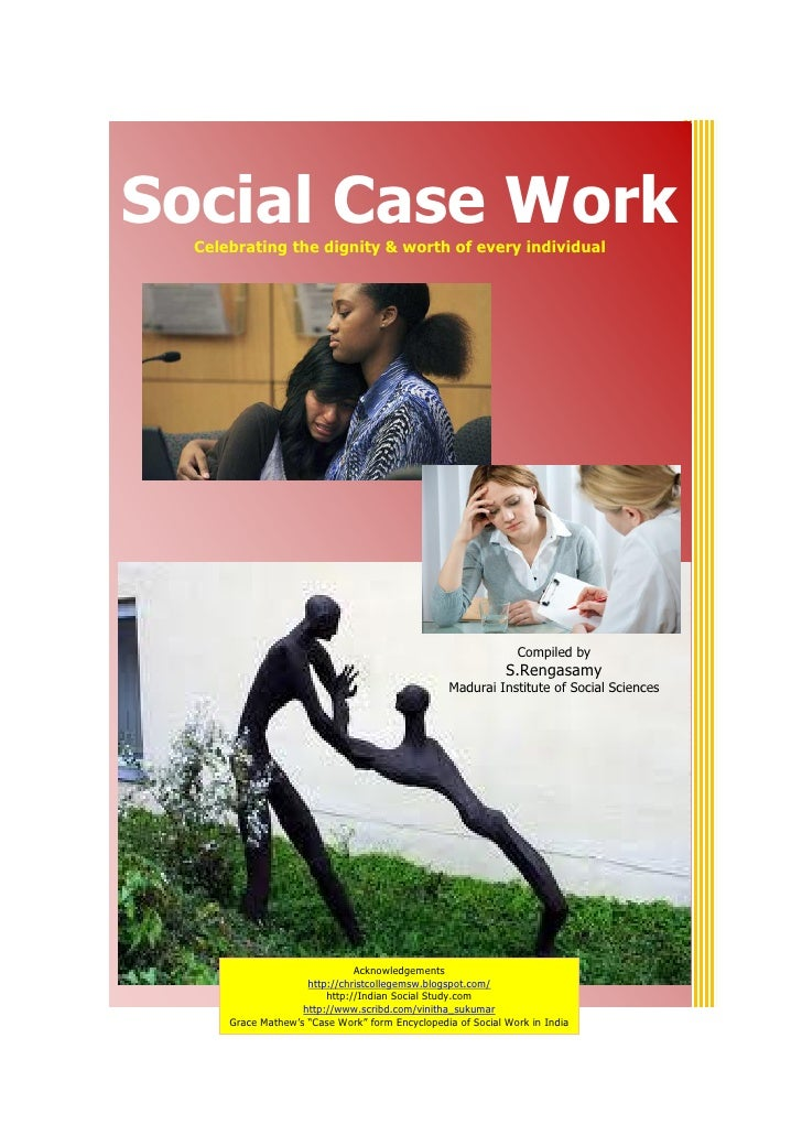 Social Case Work  Celebrating the dignity & worth of every individual                                                     ...