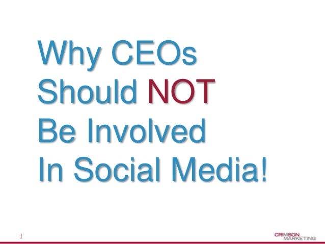 Why CEOs Should NOT be Involved in Social Media