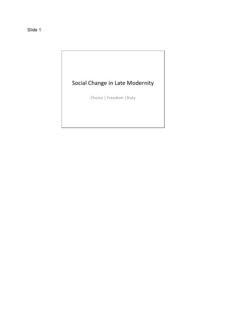 Slide 1          Social Change in Late Modernity                Choice | Freedom |Duty