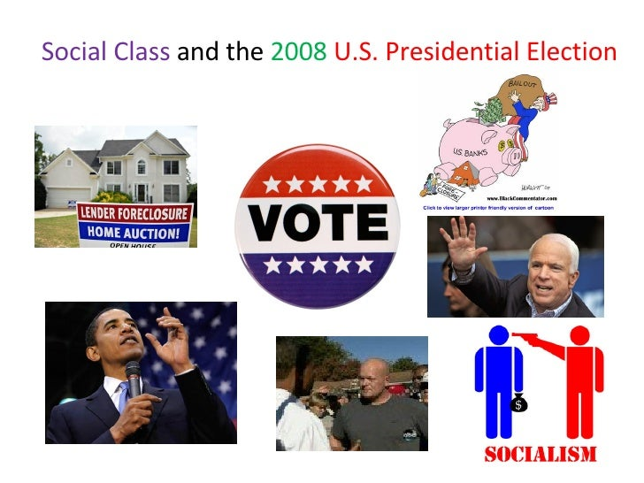 Social Class  and the  2008   U.S. Presidential Election