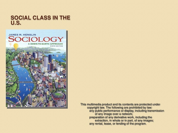 SOCIAL CLASS IN THE U.S.                           This multimedia product and its contents are protected under           ...