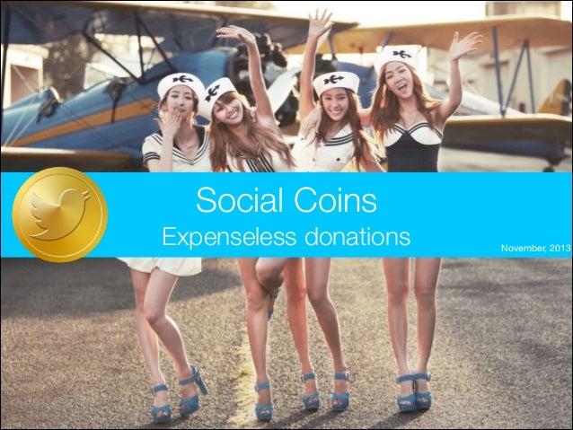 Social Coins Expenseless donations  November, 2013