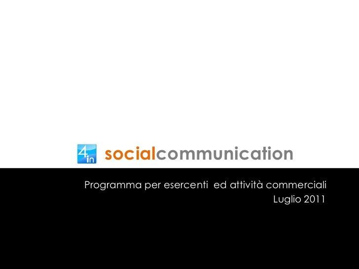 social communication Programma per esercenti  ed attività commerciali Luglio 2011