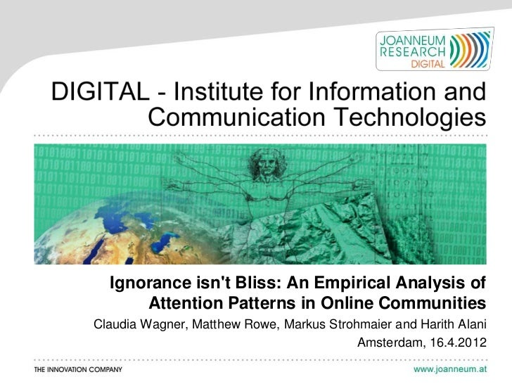 Ignorance isnt Bliss: An Empirical Analysis of      Attention Patterns in Online CommunitiesClaudia Wagner, Matthew Rowe, ...