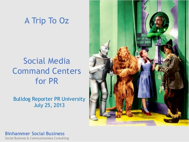 Binhammer Social Business Social Business & Communications Consulting A Trip To Oz Social Media Command Centers for PR Bul...