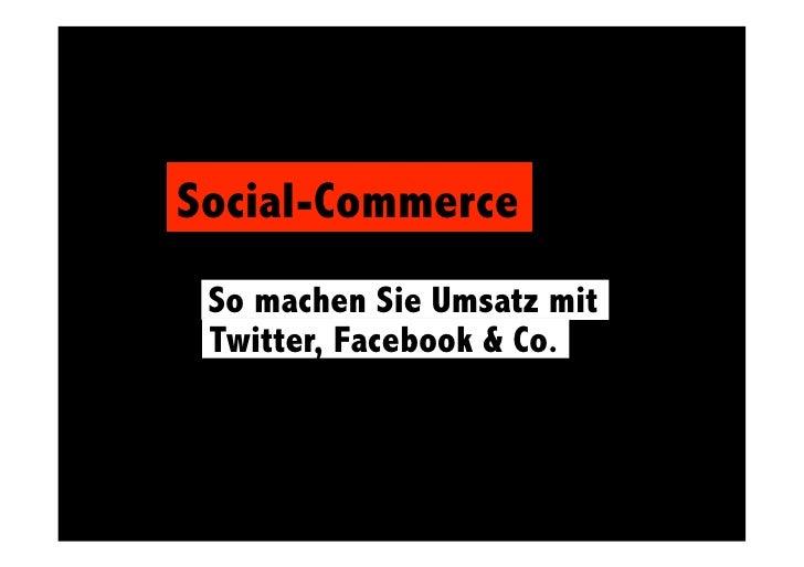 Social-Commerce  So machen Sie Umsatz mit   Twitter, Facebook & Co.