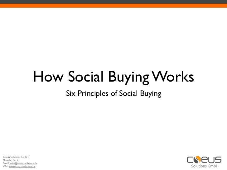 How Social Buying Works                                  Six Principles of Social BuyingCoeus Solutions GmbHMunich| Berli...
