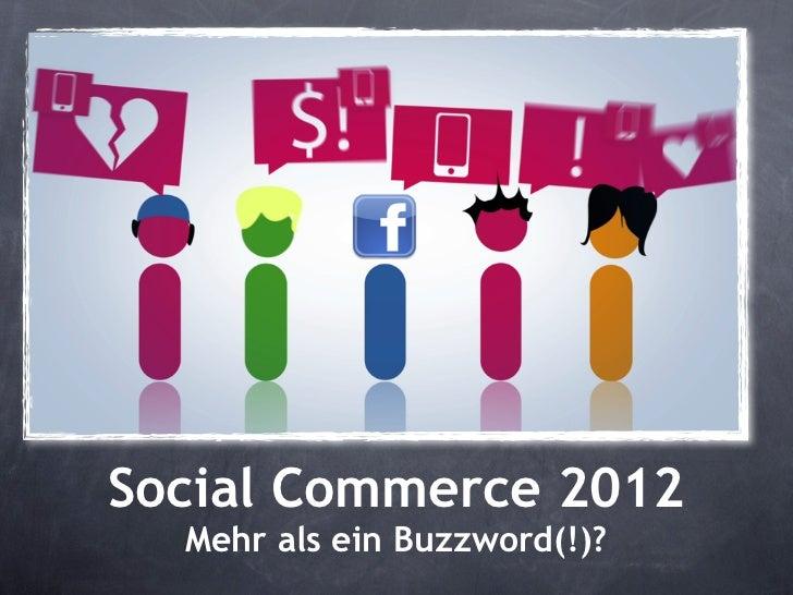 Social Commerce 2012  Mehr als ein Buzzword(!)?