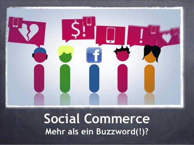 Social CommerceMehr als ein Buzzword(!)?