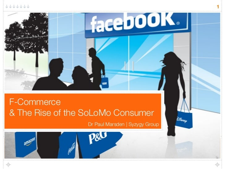 F-Commerce and the SoLoMo Consumer