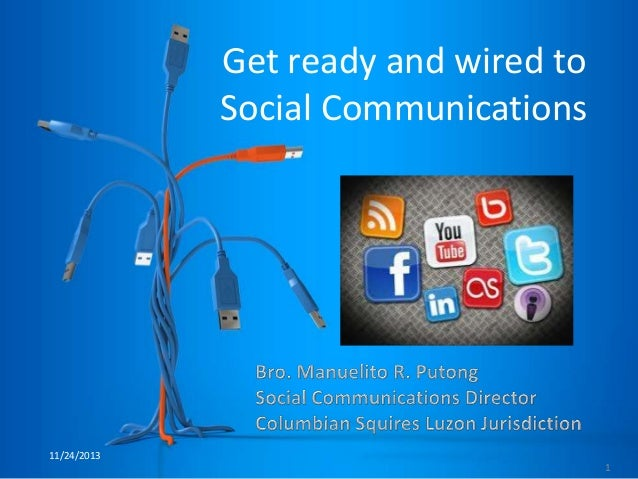 Get ready and wired to Social Communications  11/24/2013 1