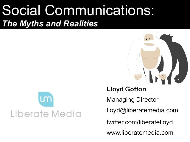 Social communications the myths and realities
