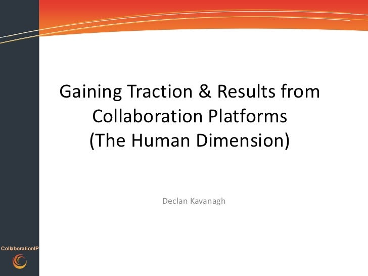 Social Connections II - Gaining Traction & Results from Collaboration Platforms (The Human Dimension)