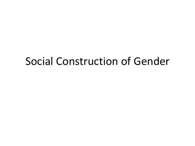 social construction gender differences Social construction of race and gender by: mary kate gavigan key terms regarding gender: sex: both sex differences – male/female – which are assumed to flow from.