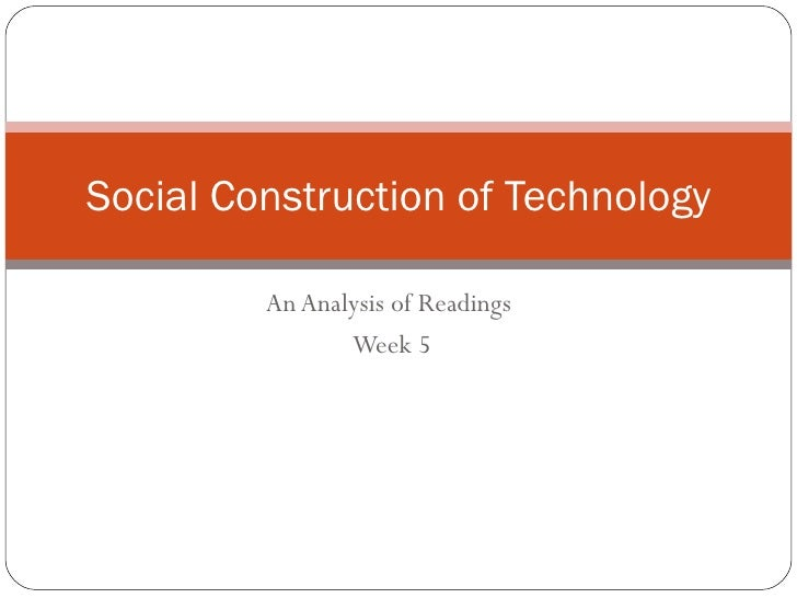 An Analysis of Readings  Week 5 Social Construction of Technology