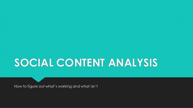 Social Content Analysis: Figuring Out What Works and What Doesn't