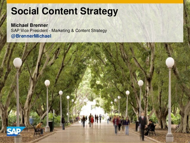 Social Content StrategyMichael BrennerSAP Vice President - Marketing & Content Strategy@BrennerMichael