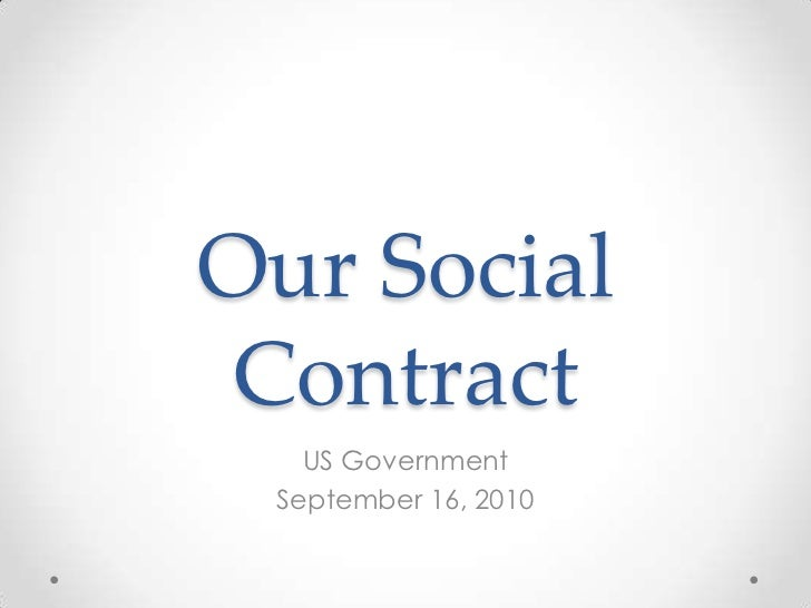 Our Social Contract<br />US Government<br />September 16, 2010<br />