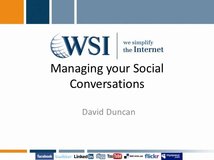 Managing your Social Conversations<br />David Duncan<br />