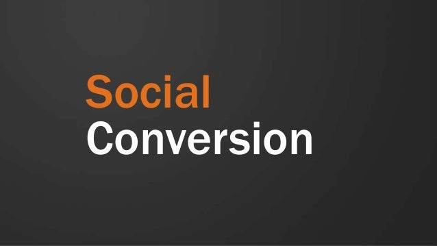 Social conversion: Transforming Lead to Customer Conversion with Social Media