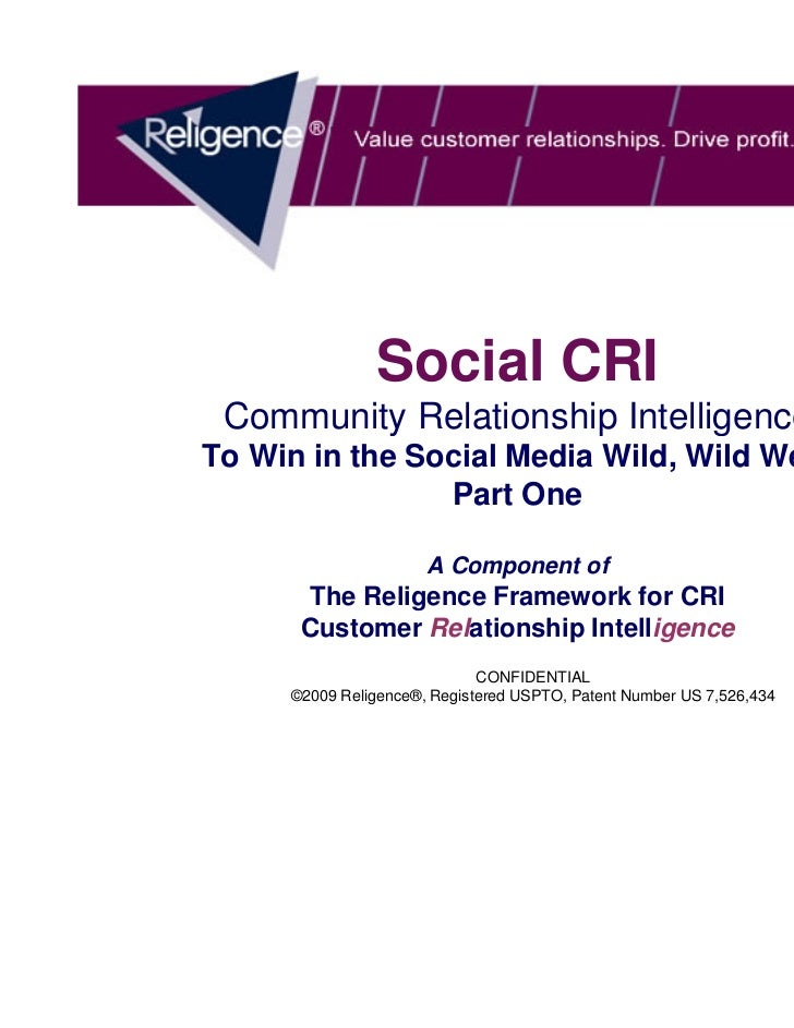 Social CRI Community Relationship IntelligenceTo Win in the Social Media Wild, Wild West                Part One          ...