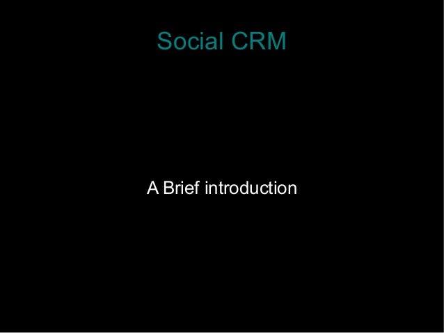 Social CRM A Brief introduction