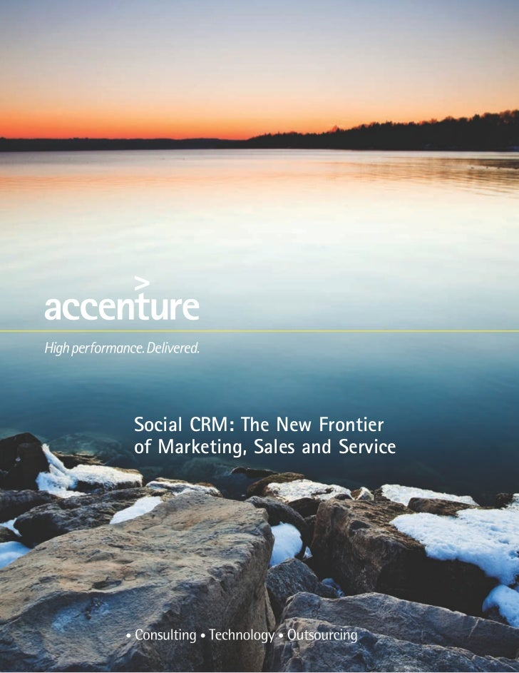 Social crm   the new frontier of marketing, sales and service (accenture)