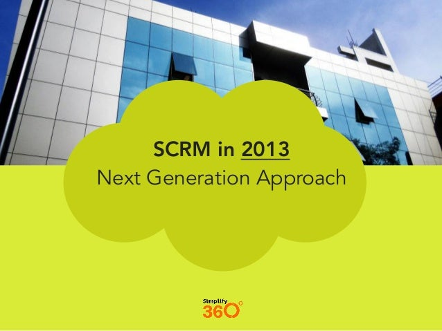 SCRM in 2013Next Generation Approach