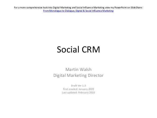 Social CRM<br />Martin Walsh<br />Digital Marketing Director<br />Draft Ver1.3<br />First created: January 2009<br />Last ...