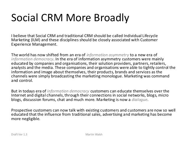 Social CRM More Broadly<br />I believe that Social CRM and traditional CRM should be called Individual Lifecycle Marketing...