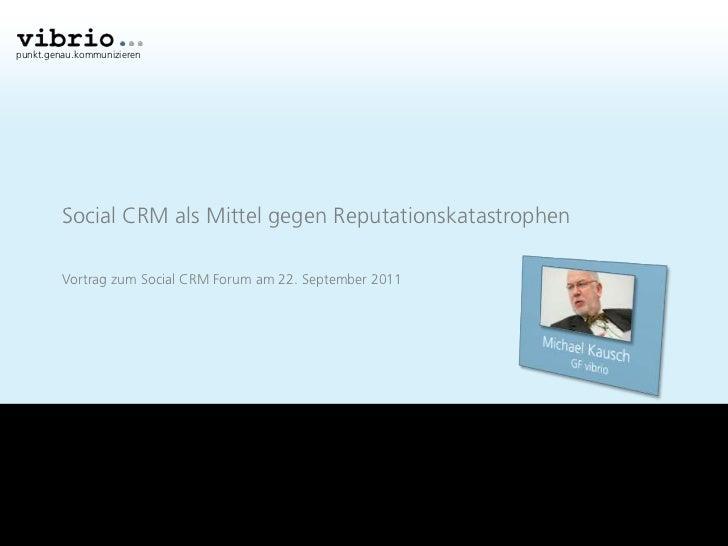 punkt.genau.kommunizieren         Social CRM als Mittel gegen Reputationskatastrophen         Vortrag zum Social CRM Forum...