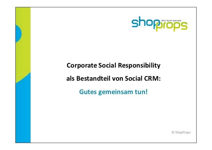 Corporate Social Responsibilityals Bestandteil von Social CRM:    Gutes gemeinsam tun!                                  © ...