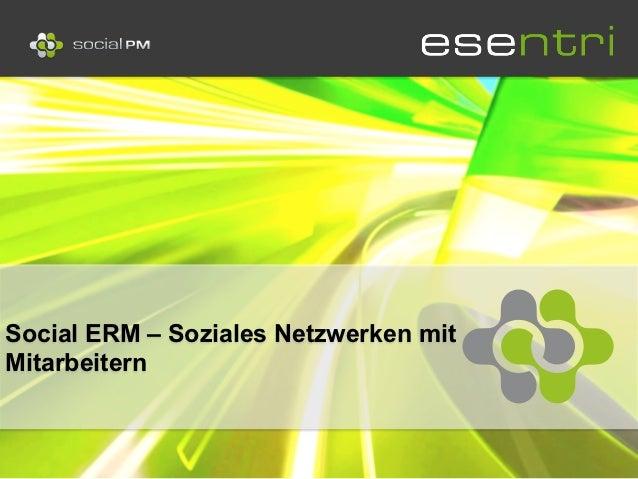 Social ERM – Soziales Netzwerken mitMitarbeitern