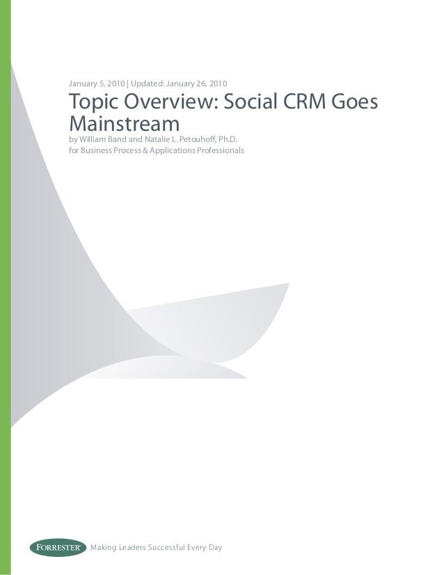 Social crm goes mainstream - Forrester research