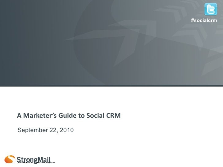 #socialcrm<br />A Marketer's Guide to Social CRM<br />September 22, 2010<br />