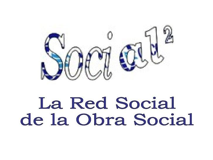 La Red Social de la Obra Social